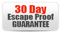 30 Day Escape Proof Guarantee