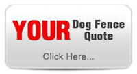 CLICK for your FREE Dog Fence Quote
